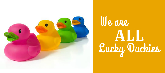 We are All lucky duckies