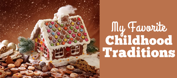 My Favorite Childhood Traditions