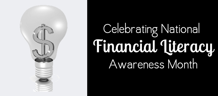 Celebrating National Financial Literacy Awareness Month