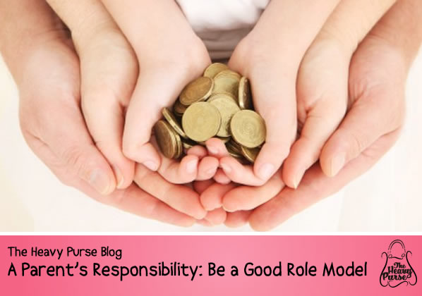 The Heavy Purse Blog: A Parent's Responsibility: Be a Good Role Model