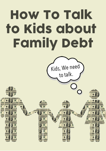 How To Talk to Kids about Family Debt