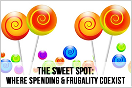 The Sweet Spot: Where Spending and Frugality Coexist