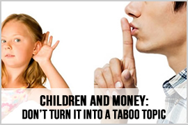 Children and Money: Don't Turn It into a Taboo Topic