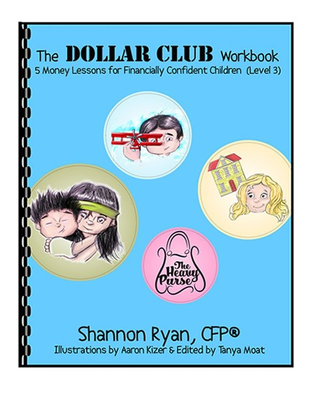 The Dollar CLub Workbook by Shannon Ryan, CFP