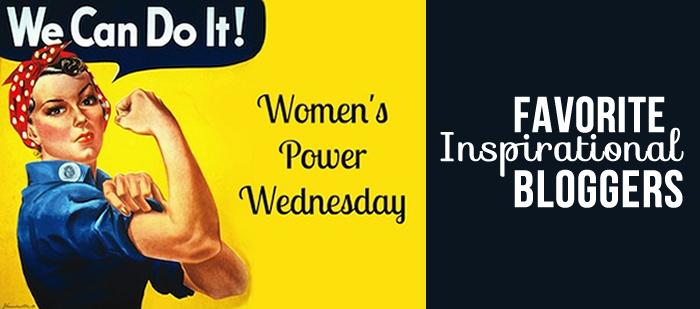 Women Empowerment Wednesday: Favorite Inspirational Bloggers