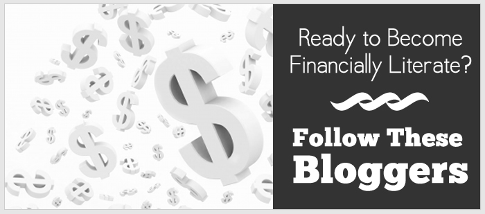 Ready to Become Financially Literate? Then Follow These Bloggers