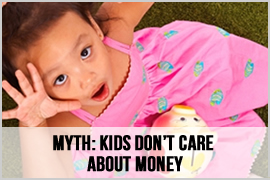 Myth: Kids Don't Care about Money