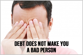 Debt Does Not Make  You a Bad Person