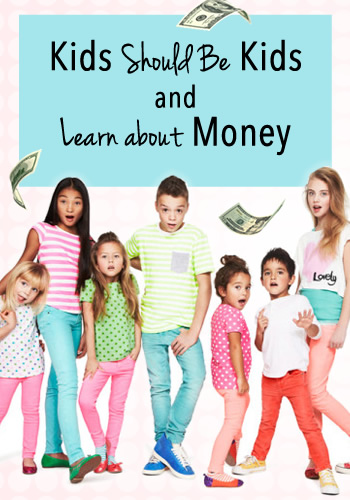 Kids Should Be Kids AND Learn about Money | www.TheHeavyPurse.com