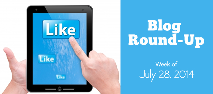 Blog Round-Up: Week of July 28, 2014