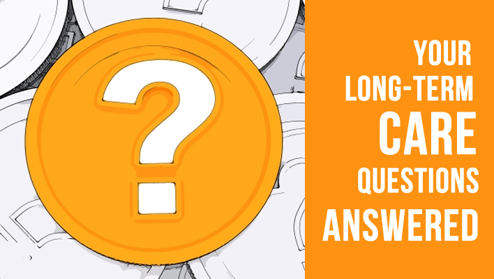 Your Long-Term Care Questions Answered
