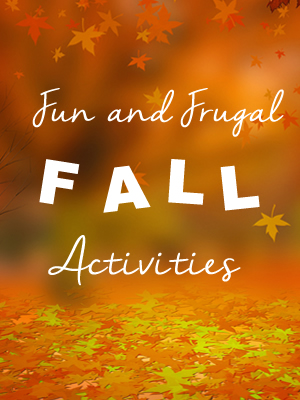 Fun and Frugal Fall Family Activities