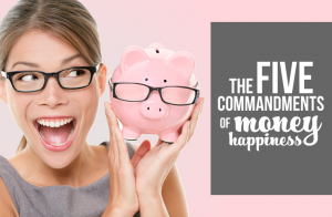 The 5 Commandments of Money Happiness