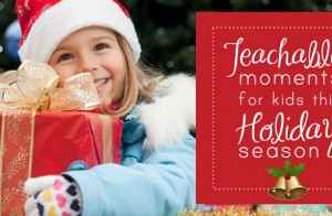 5 Holiday Teachable Moments for Your Kids