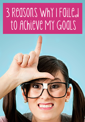 3 Reasons Why I Failed to Achieve My Goals | www.TheHeavyPurse.com