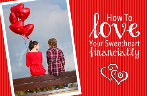 How To Love Your Sweetheart Financially