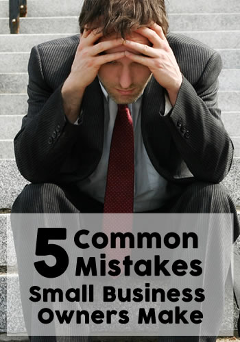 5 Common Mistakes Small Business Owners Make | www.TheHeavyPurse.com