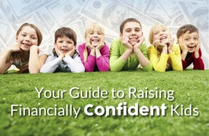 Your Guide to Raising Financially Confident Kids: Part 1