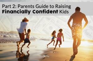 Part 2: Parents Guide to Raise Financially Confident Kids