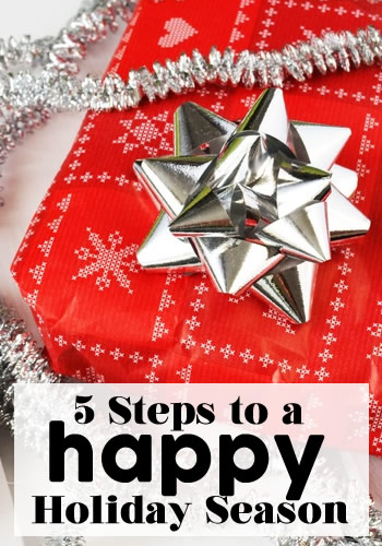 5 Steps to a Happy Holiday Season
